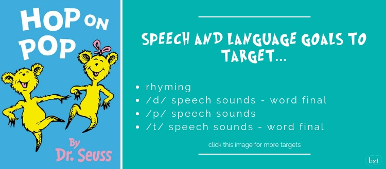Hop on Pop Dr Seuss - rhyming, /d/ speech sounds - word final, /p/ speech sounds, /t/ speech sounds - word final