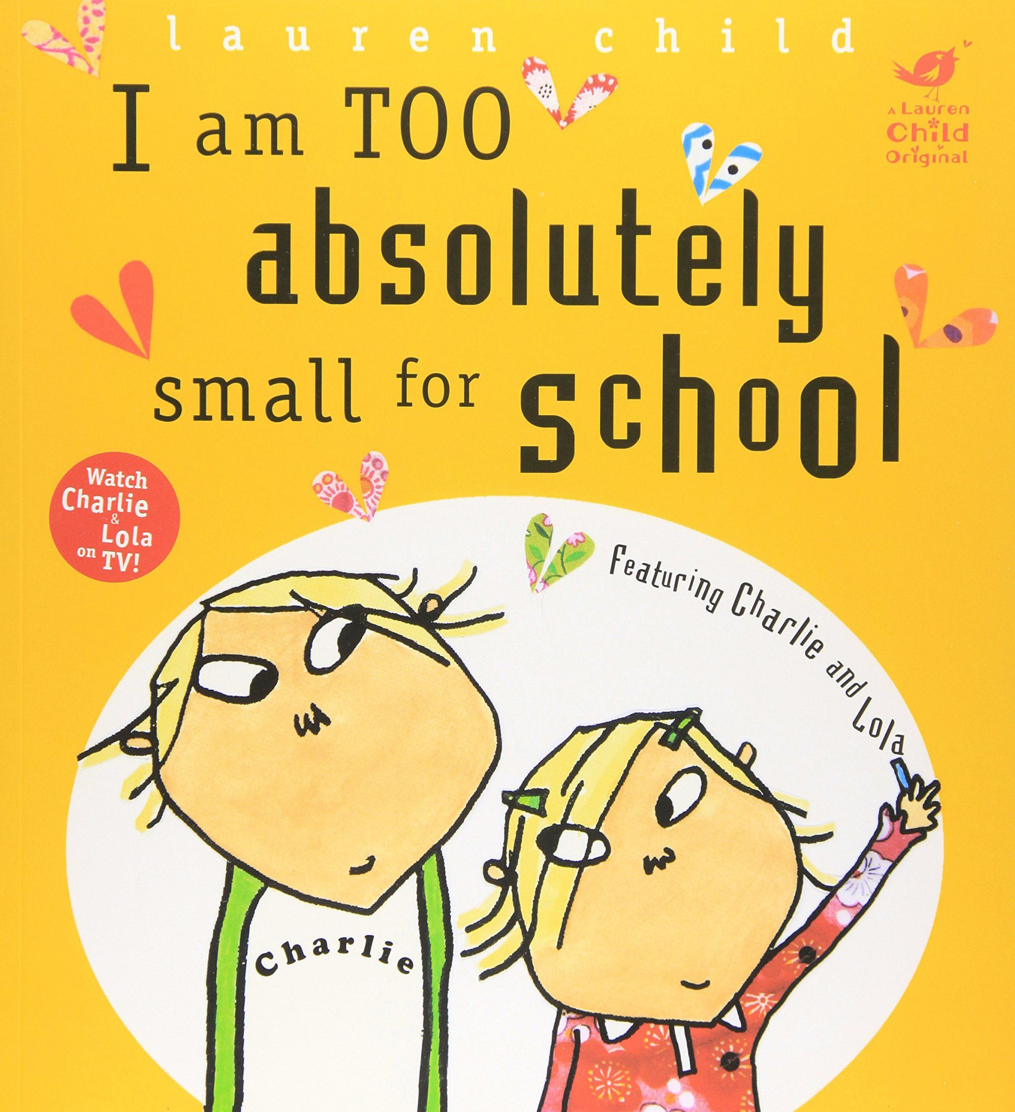 I am Absolutely Too Small for School - Lauren Child