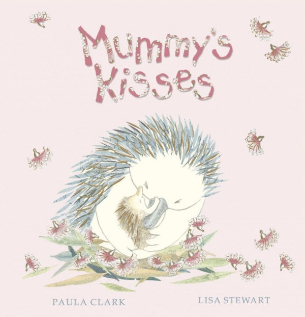 Mummy's Kisses by Paula Clark