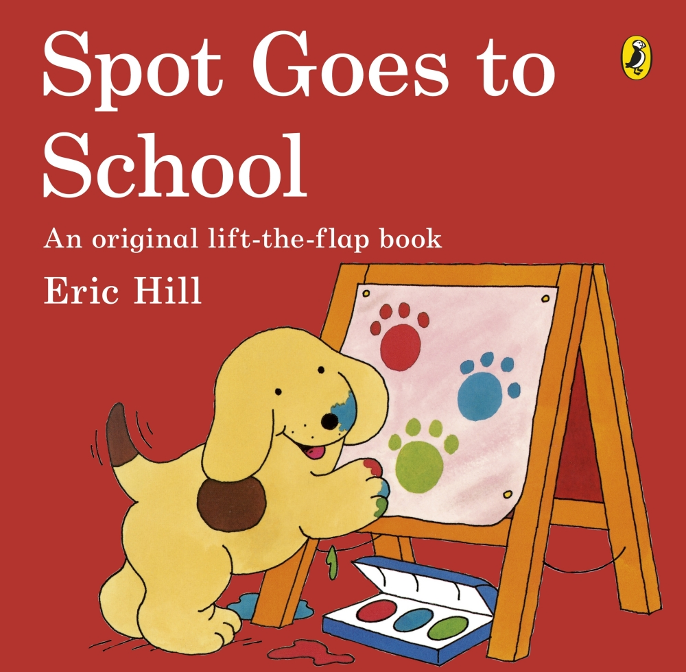 Spot Goes to School - Eric Hill